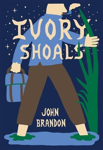 McSweeney's Publishing Ivory Shoals: A novel
