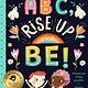 Bushel & Peck Books ABC, Rise Up and Be!