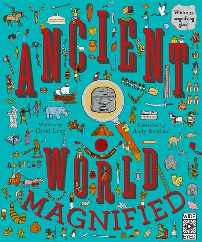 Wide Eyed Editions Ancient World Magnified