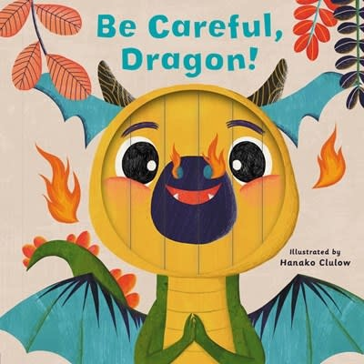 words & pictures Little Faces: Be Careful, Dragon!