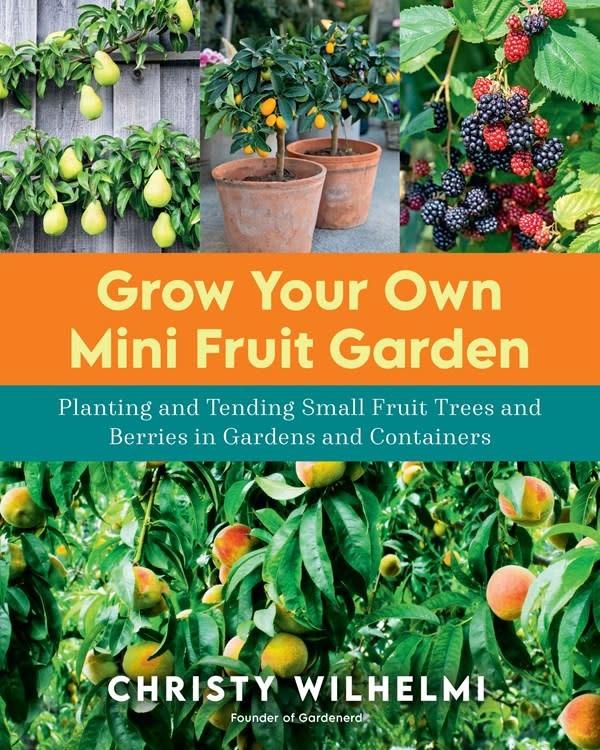 Cool Springs Press Grow Your Own Mini Fruit Garden