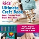 Quarry Books Kids Ultimate Craft Book