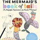 Create & Color: The Mermaid's Book of Tails