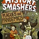 Random House Books for Young Readers History Smashers: Plagues and Pandemics