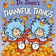 Random House Books for Young Readers Dr. Seuss's Thankful Things