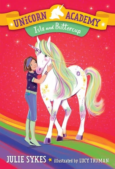 Random House Books for Young Readers Unicorn Academy #12: Isla and Buttercup