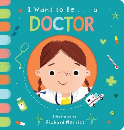 Random House Books for Young Readers I Want to Be... a Doctor