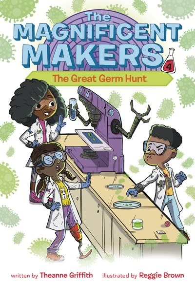 Random House Books for Young Readers The Magnificent Makers #4: The Great Germ Hunt