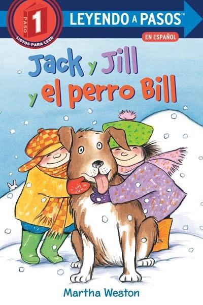 Random House Books for Young Readers Jack y Jill y el gran perro Bill (Jack and Jill and Big Dog Bill Spanish Edition)