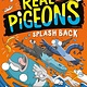 Random House Books for Young Readers Real Pigeons Splash Back