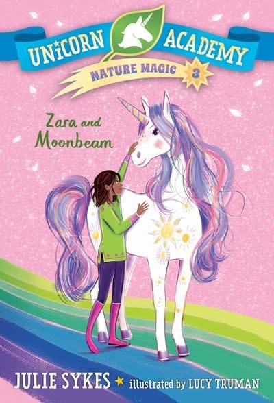 Random House Books for Young Readers Unicorn Academy Nature Magic #3: Zara and Moonbeam