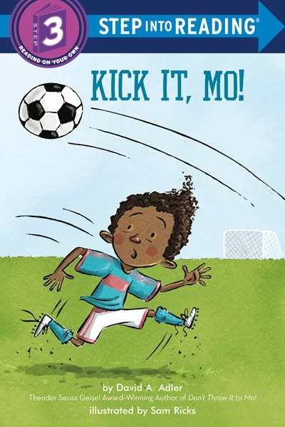 Random House Books for Young Readers Kick It, Mo! (Step-into-Reading, Lvl 3)
