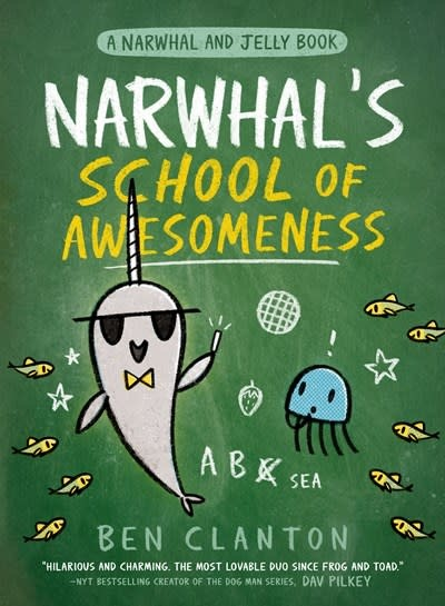 Tundra Books Narwhal's School of Awesomeness (A Narwhal and Jelly Book #6)