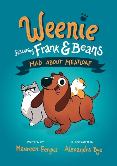 Tundra Books Mad About Meatloaf (Weenie Featuring Frank and Beans Book #1)