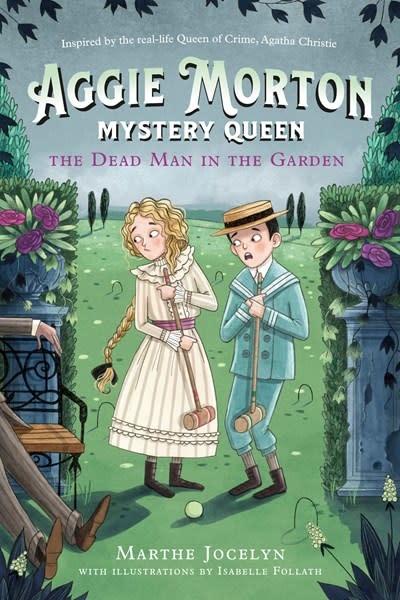 Tundra Books Aggie Morton, Mystery Queen: The Dead Man in the Garden