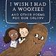 Quirk Books I Wish I Had a Wookiee