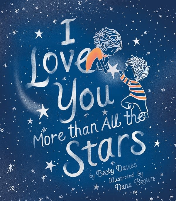 Tiger Tales I Love You More Than All the Stars