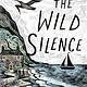Penguin Books The Wild Silence [Raynor Winn]