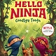 HarperCollins Hello, Ninja. Goodbye, Tooth!