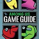 HarperCollins Among Us: 100% Unofficial Game Guide