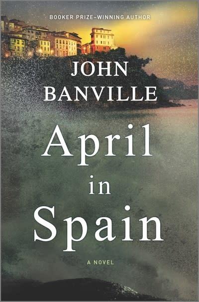 Hanover Square Press April in Spain: A novel