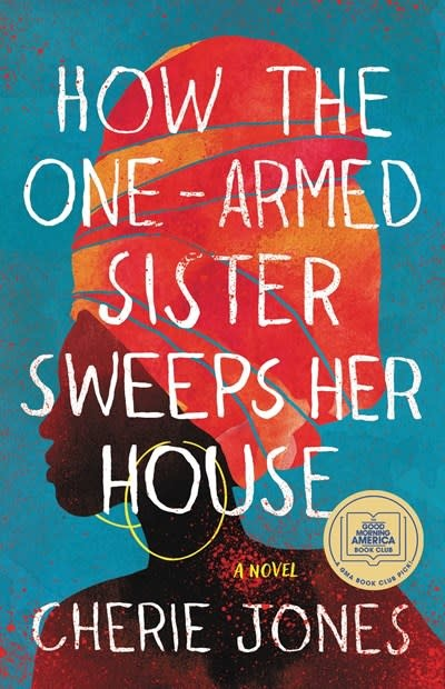 Back Bay Books How the One-Armed Sister Sweeps Her House