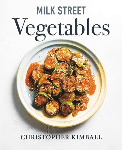 Voracious Milk Street Vegetables: 250 Bold, Simple Recipes for Every Season