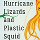 Basic Books Hurricane Lizards and Plastic Squid