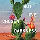 Riverhead Books I Love You but I've Chosen Darkness: A novel
