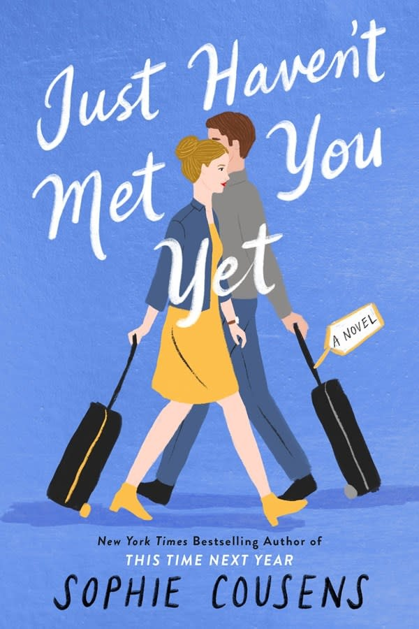 G.P. Putnam's Sons Just Haven't Met You Yet: A novel