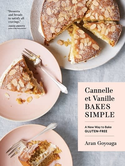 Sasquatch Books Cannelle et Vanille Bakes Simple: A New Way to Cook Gluten-Free