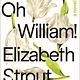 Random House Oh William!: A novel