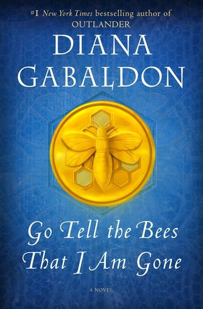 Delacorte Press Go Tell the Bees That I Am Gone: A novel