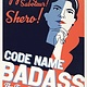 Atheneum Books for Young Readers Code Name Badass