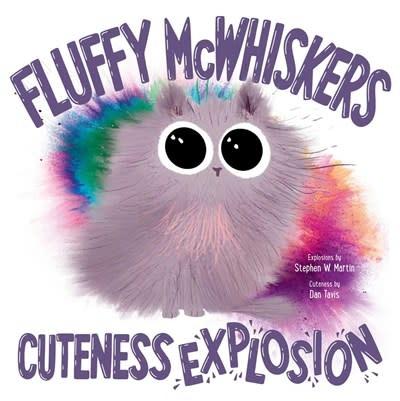 Margaret K. McElderry Books Fluffy McWhiskers Cuteness Explosion