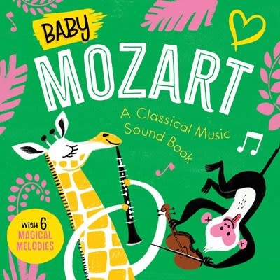 Baby Mozart: A Classical Music Sound Book (With 6 Magical Melodies)
