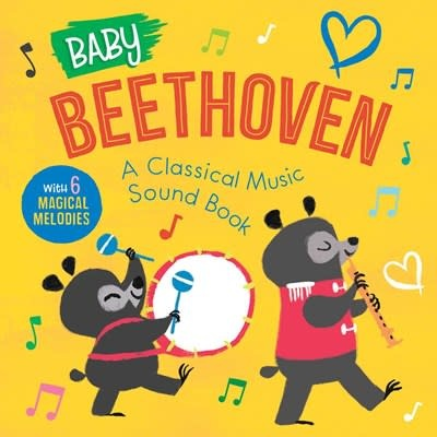 Baby Beethoven: A Classical Music Sound Book (With 6 Magical Melodies)