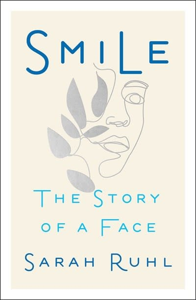 Simon & Schuster Smile: The Story of a Face [Sarah Ruhl]