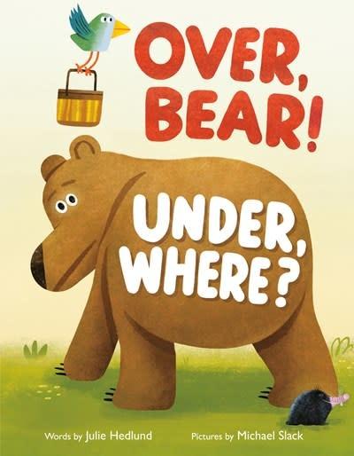 Philomel Books Over, Bear! Under, Where?