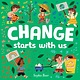 Dial Books Change Starts with Us