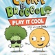 Dial Books Cookie & Broccoli: Play It Cool
