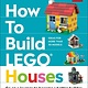 DK Children How to Build LEGO Houses