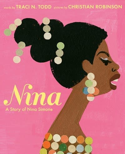 G.P. Putnam's Sons Books for Young Readers Nina: A Story of Nina Simone