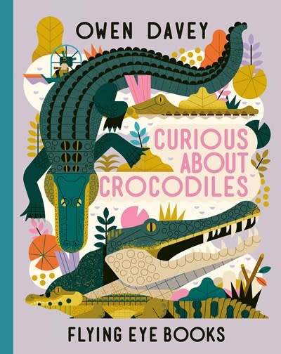 Flying Eye Books Curious About Crocodiles
