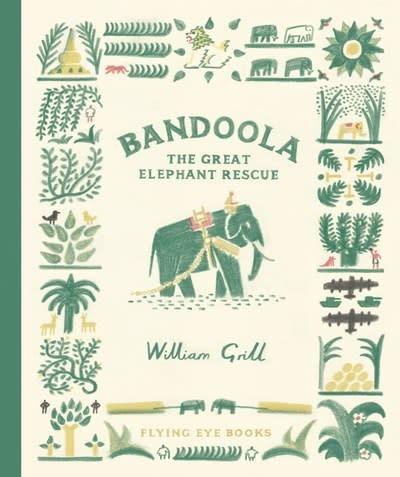 Flying Eye Books Bandoola: The Great Elephant Rescue