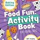America's Test Kitchen Kids America's Test Kitchen: Food Fun Activity Book for Young Chefs (Baking Edition)