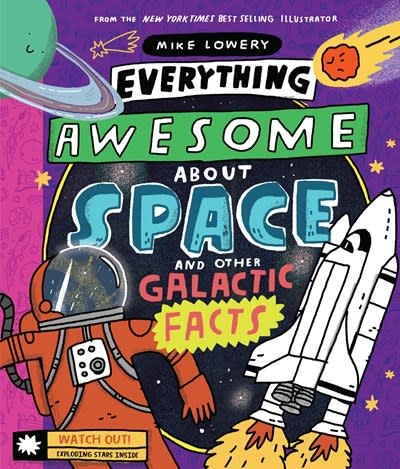 Orchard Books Everything Awesome About Space and Other Galactic Facts!