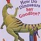 Scholastic Press How Do Dinosaurs Say Goodbye?