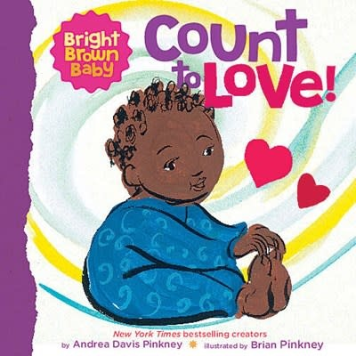 Cartwheel Books Count to LOVE! (A Bright Brown Baby Board Book)