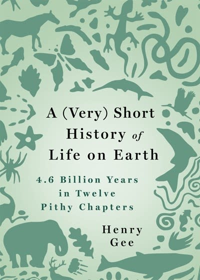St. Martin's Press A (Very) Short History of Life on Earth